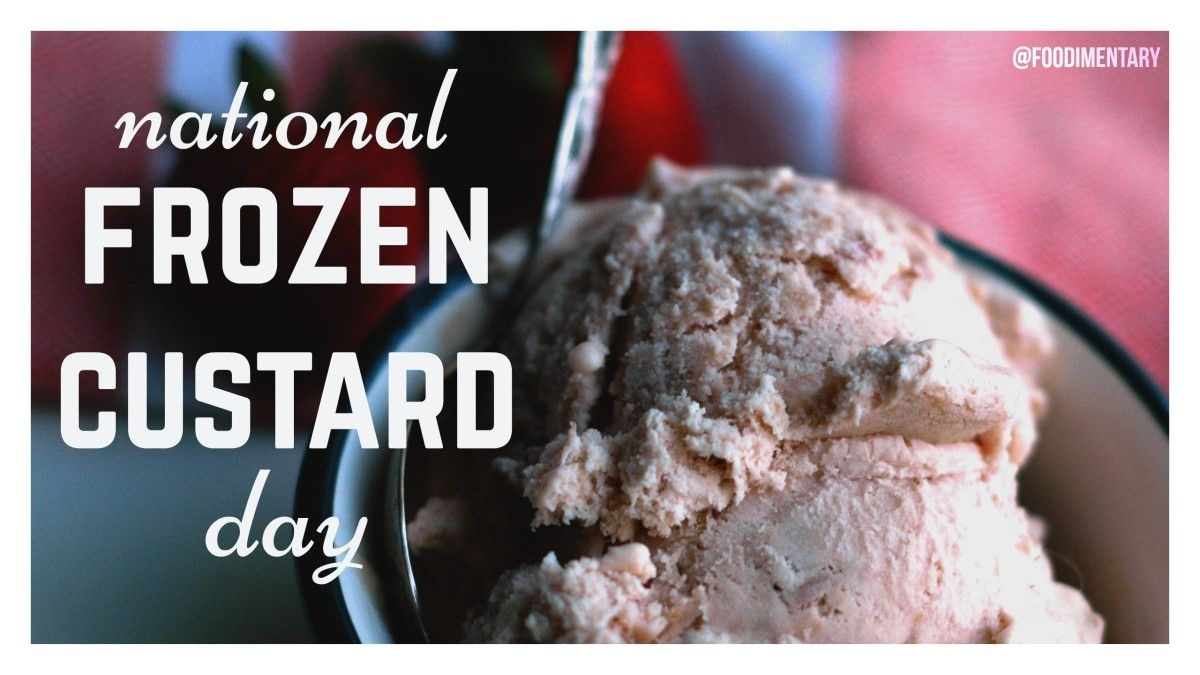 August 8Th Is National Frozen Custard Day! #nationalfrozencustardday in August National Food Day Calendar