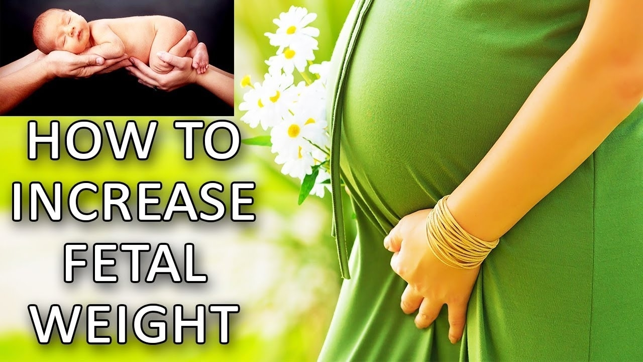 How To Have A Healthy Baby | Improve Weight Of Baby In Womb for How To Get Your Unborn Baby To Gain Weight