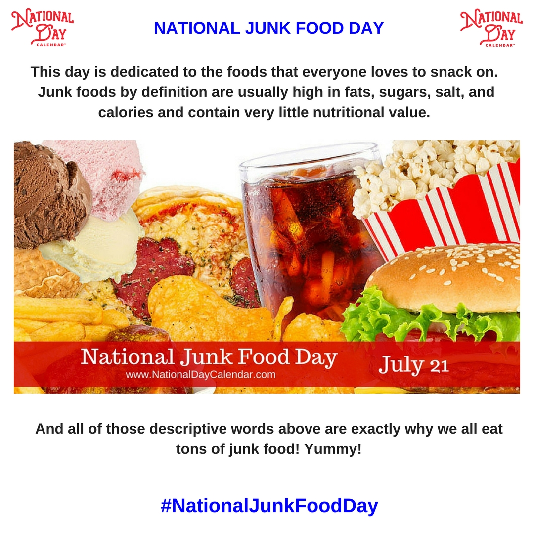 It Is Not Fair That The Tastiest Foods Have Been Labeled 'junk Food in July National Food Day Calendar