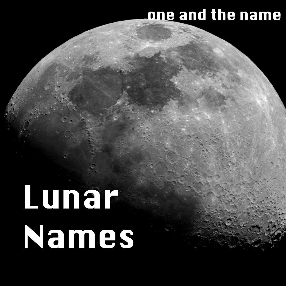 Lunar Names – Oneandthename for Moon Pictures Moon Related Pictures