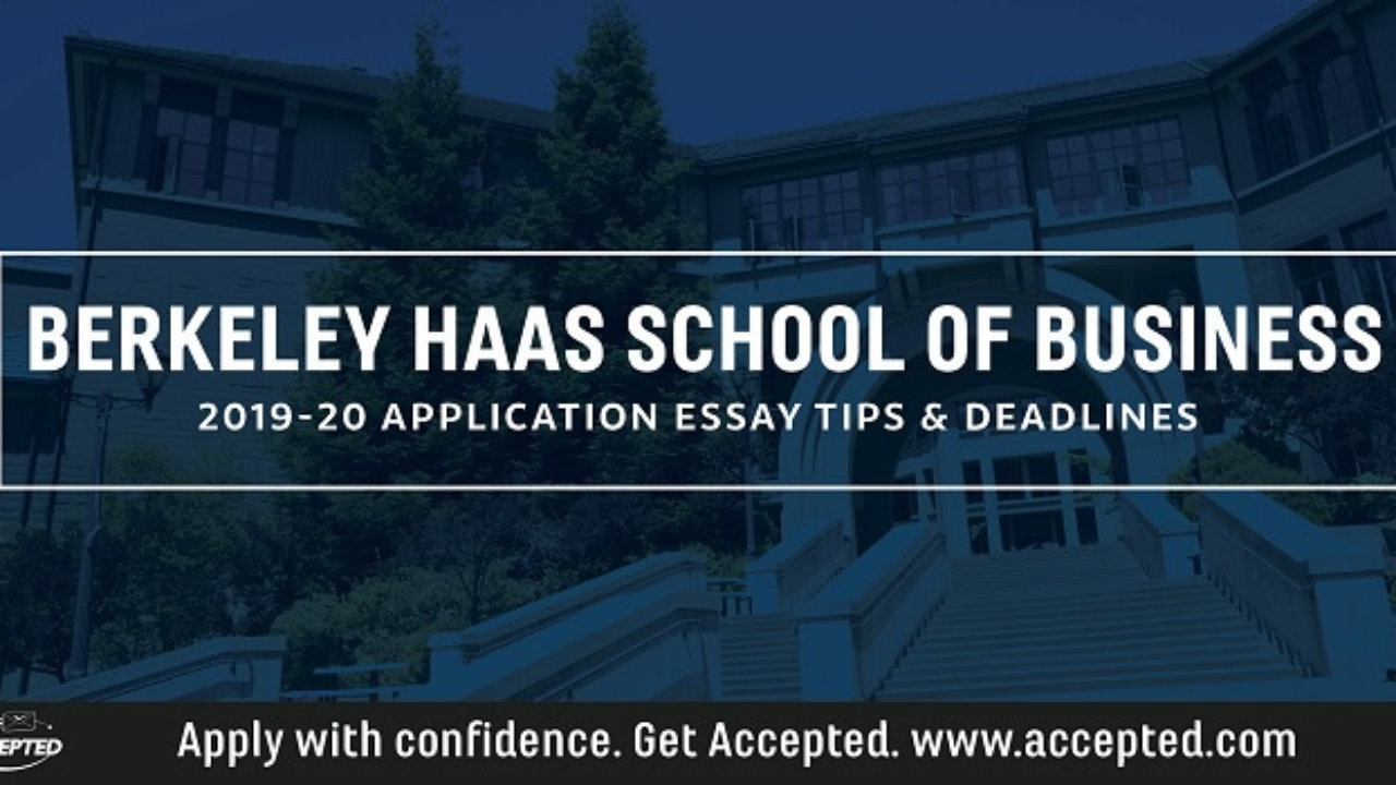Uc Berkeley Haas Mba Essay Tips & Deadlines [2019 - 2020] | Accepted with Uc Berkeley Calendar 2019 2020