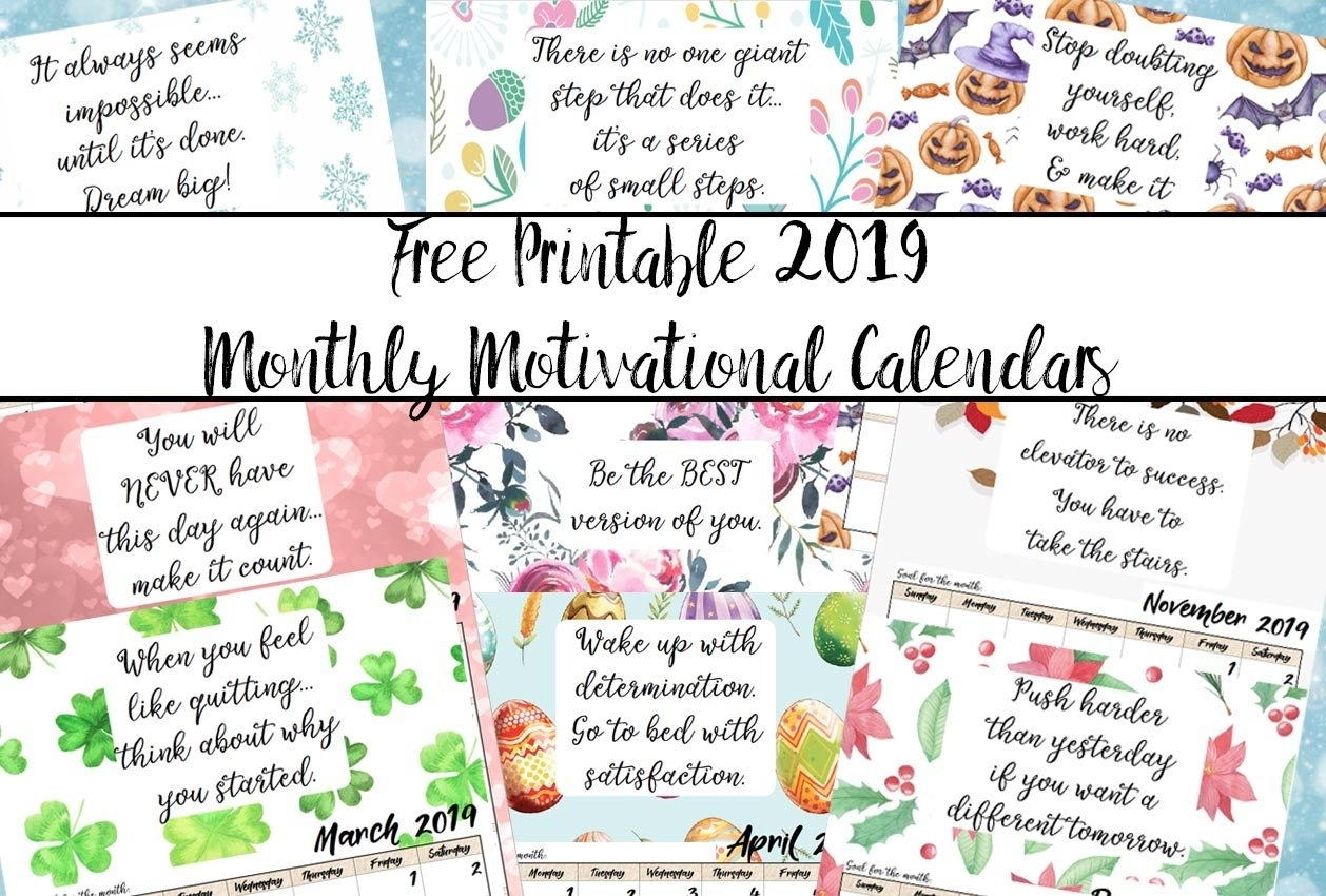 Free Printable 2019 Monthly Motivational Calendars within Calendars To Print Free With Space To Write