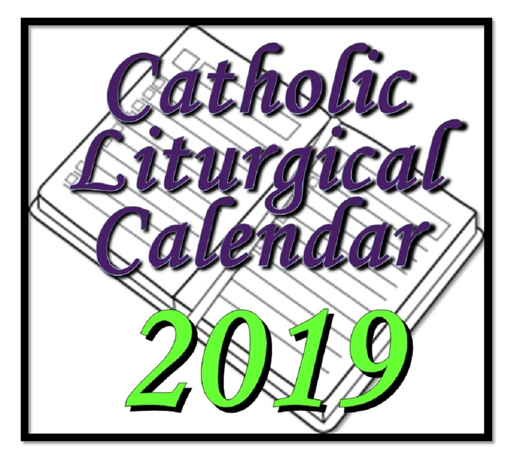 Liturgytools: Catholic Liturgical Calendars For 2019 intended for Dates Of The Liturgical Calendar