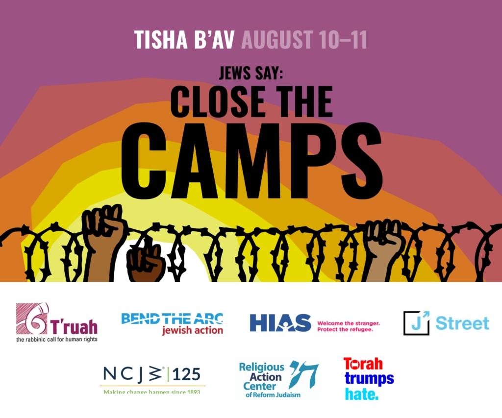 Tisha B'av: Jews Say #closethecamps | T'ruah with Torah Portion Fo R August 82020