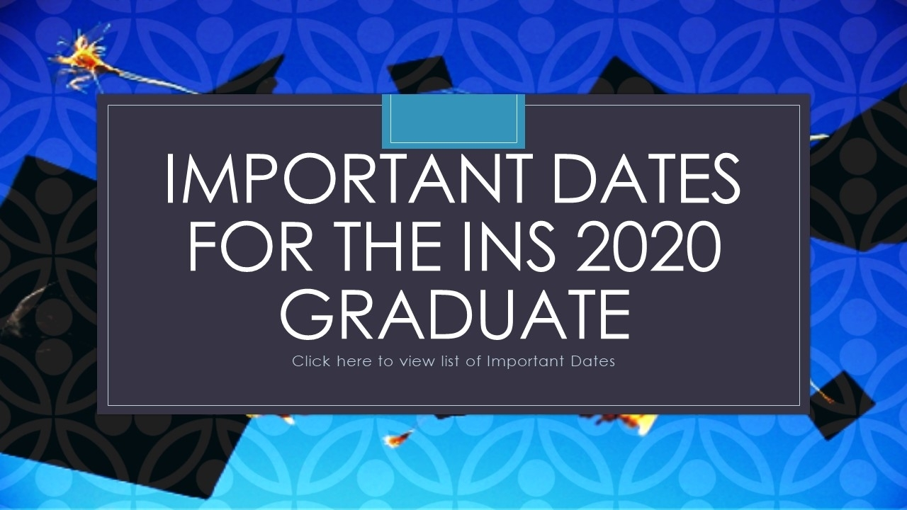 Important Dates For 2020 Ins Graduates Released in Special Dates Of The Year 2020