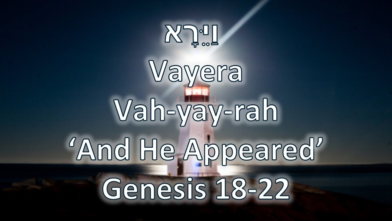 And He Appeared (Torah Portion: Vayera) 2020 - 2021 - Youtube