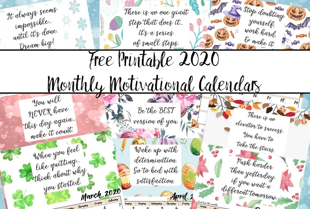 Free Printable 2020 Monthly Motivational Calendars pertaining to 2020 Free Printable Calendars That Start With Monday