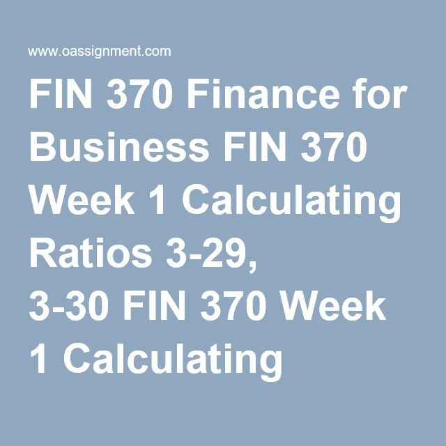 Fin 370 Finance For Business Fin 370 Week 1 Calculating