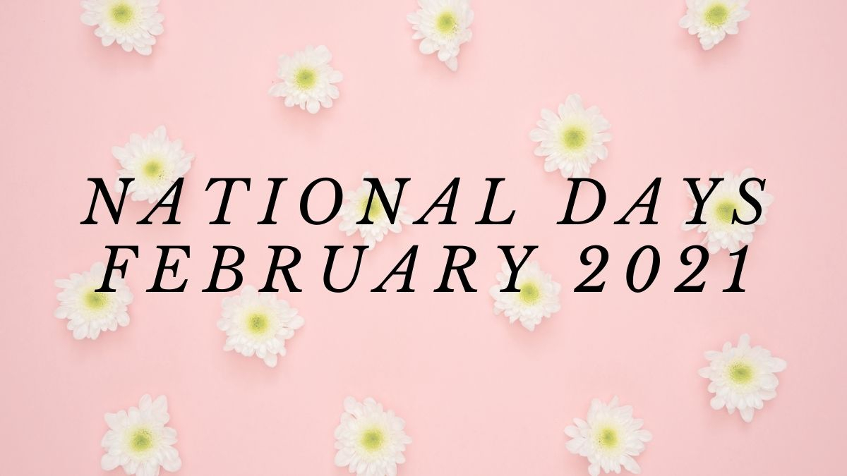 National Days In February 2021 List - Find The List Of
