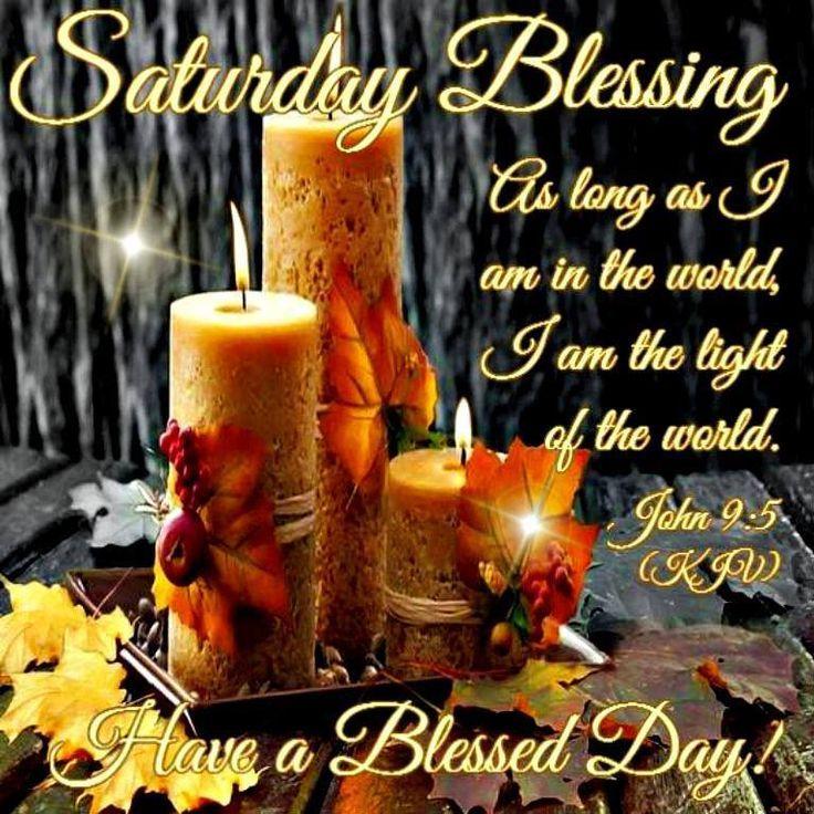 Saturday Blessing. John 9:5 | Blessed, Morning Blessings