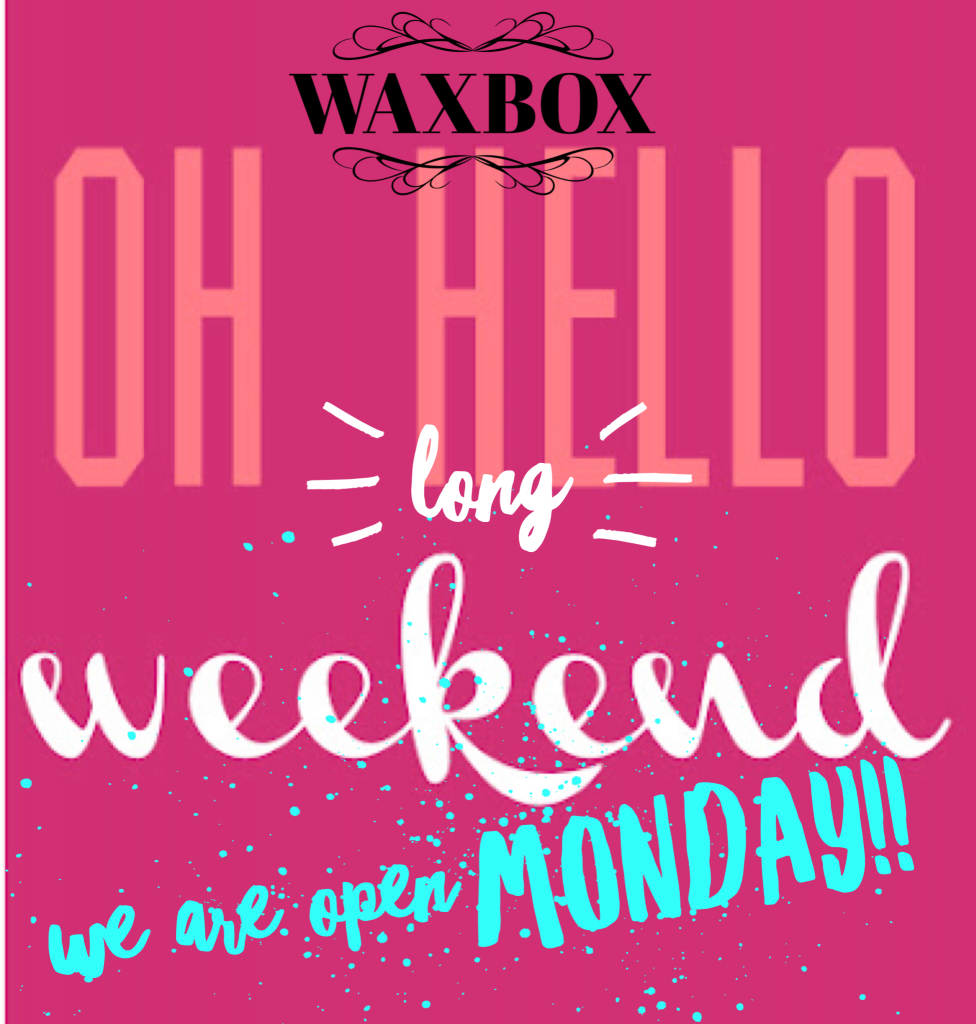 We Are Open Saturday & Monday This May Long Weekend!! Ring