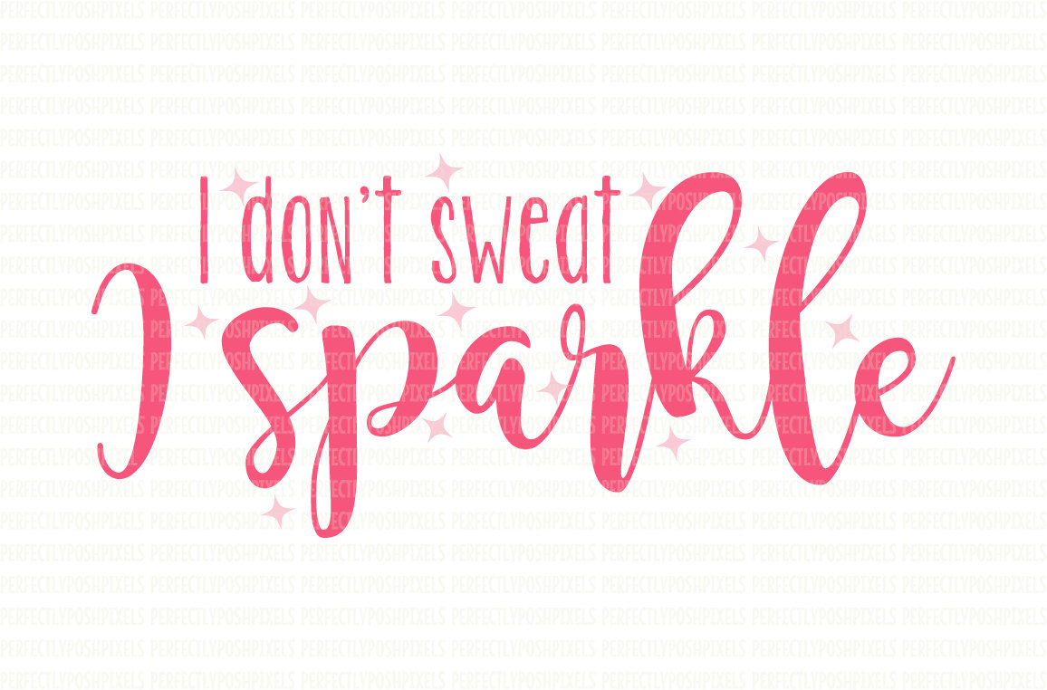 I Don'T Sweat I Sparkle Svg File Dxf Eps Png Printable