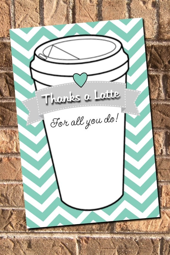 Instant Download Thanks A Latte Thank You Carddesign13
